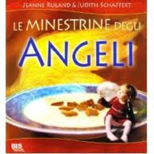 Gli Angeli ci consigliano di Benedire il Cibo che minestrine_angeli_LIBRO_151_1.png (Art. corrente, Pag. 1, Foto normale)